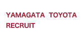 Yamagata TOYOTA RECRUIT